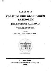 Catalogus codicum philologicorum latinorum Bibliothecae Palatinae Vindobonensis, digessit Stephanus Endlicher