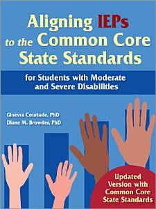 Aligning IEPs to the Common Core State Standards for Students with Moderate and Severe Disabilities PDF