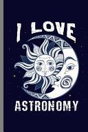 I Love Astronomy