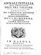 Annali d'Italia dal principio dell' era volgare sino all' anno 1750: Volume 4