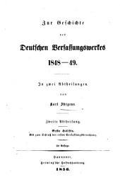 Zur geschichte des deutschen verfassungswerkes 1848-49 ...