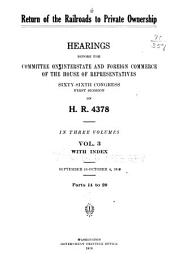 Return of the Railroads to Private Ownership: Hearings Before the Committee on Interstate and Foreign Commerce of the House of Representatives, Sixty-sixth Congress, First Session on H. R. 4378 ...