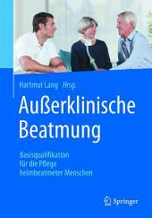 Außerklinische Beatmung: Basisqualifikation für die Pflege heimbeatmeter Menschen
