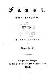 Faust: Eine Tragödie : Beide Theile in Einem Bande