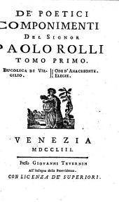 Bucolica di Virgilio. - Ode d'Anacreonte. - Elegie: Volume 1