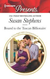 Bound to the Tuscan Billionaire: A Billionaire Romance