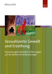 Sexualisierte Gewalt und Erziehung PDF