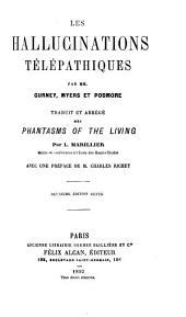 Les hallucinations télépathiques par Gurney, Myers et Podmore: Traduit et abrégé des phantasms of the living