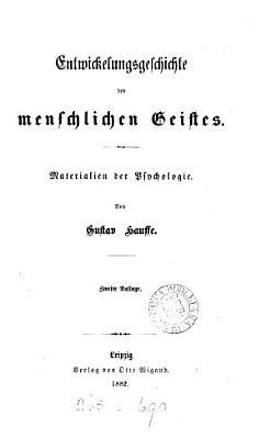 Entwickelungsgeschichte des Menschlichen Geistes PDF