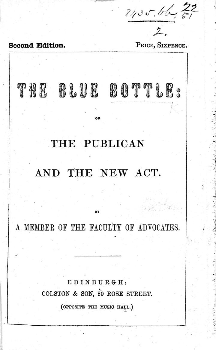 The Blue Bottle: Or the Publican and the New Act. (Second Edition.) By a Member of the Faculty of Advocates
