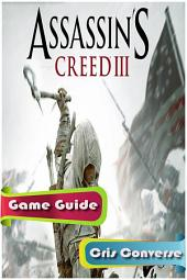 Assassin's Creed III Game Guide
