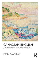 Canadian English: A Sociolinguistic Perspective
