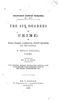 The Six Degrees of Crime  Or  Wine  Women  Gambling  Theft  Murder and the Scaffold PDF