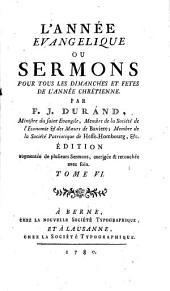 L'année évangélique ou sermons pour tous les dimanches et fêtes de l'année chrétienne: Volume6
