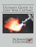 Ultimate Guide to Lost Wax Casting