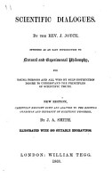 Scientific Dialogues  New edition     brought down and adapted to the existing condition     of scientific progress  by J  A  Smith  Illustrated  etc PDF