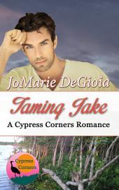 Taming Jake: Cypress Corners Book 2