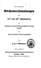 Die grossen Kirchenversammlungen des 15ten und 16ten Jahrhunderts in Beziehung auf Kirchenverbesserung geschichtlich und kritisch dargestellt: Band 2