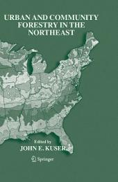 Urban and Community Forestry in the Northeast: Edition 2