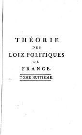 Théorie des loix politiques de la monarchie françoise: Volume8