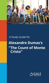 "A Study Guide for Alexandre Dumas's ""The Count of Monte Cristo"""