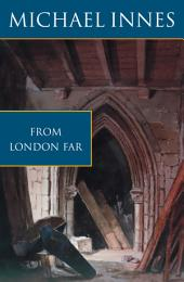 From London Far: The Unsuspected Chasm