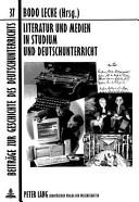 Literatur und Medien in Studium und Deutschunterricht PDF