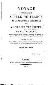 Voyage pittoresque à l'Ile-de-France, au Cap de Bonne-Espérance et à l'Ile de Ténériffe: Volume1