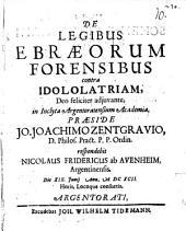 De legibus Ebraeorum forensibus contra idololatriam