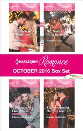Harlequin Romance October 2016 Box Set: A Mistletoe Kiss with the Boss\A Countess for Christmas\Her Festive Baby Bombshell\The Unexpected Holiday Gift