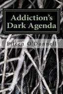 Addiction's Dark Agenda