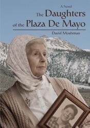 The Daughters Of The Plaza De Mayo Book PDF