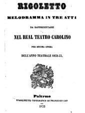 Rigoletto: melodramma in tre atti : da rappresentarsi nel Real Teatro Carolino per decima opera dell'anno teatrale 1852 - 53