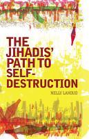 The Jihadis  Path to Self destruction PDF