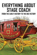 Everything About Stage Coach