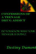 Confessions of a Teenage Drug Addict