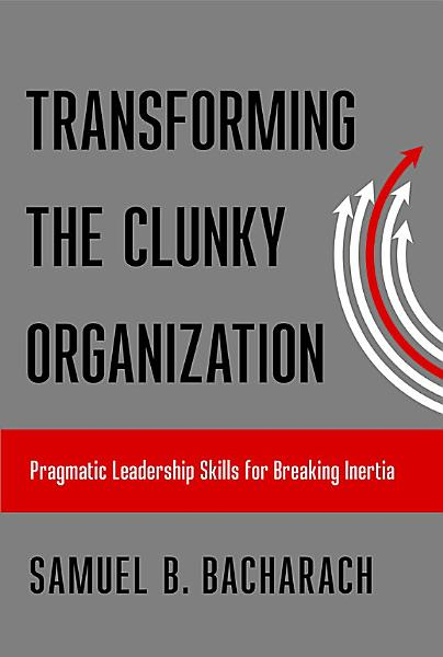 Download Transforming the Clunky Organization Book