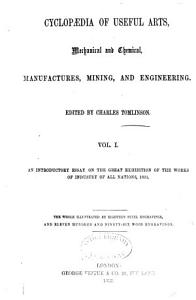 Cyclop  dia of Useful Arts  Mechanical and Chemical  Manufactures  Mining  and Engineering PDF