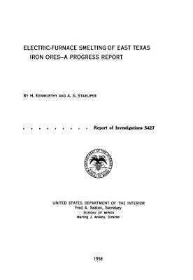 Electric furnace Smelting of East Texas Iron Ores PDF