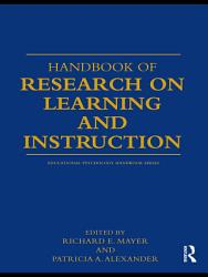 Handbook of Research on Learning and Instruction PDF