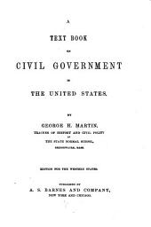 A Text Book on Civil Government in the United States