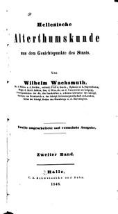 Hellenische Alterthumskunde aus dem Gesichtspunkte des Staats: Band 2