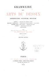 Grammaire des arts du dessin: architecture, sculpture, peinture ...
