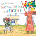 It s Fun to Draw Knights  Castles  and Pirates PDF
