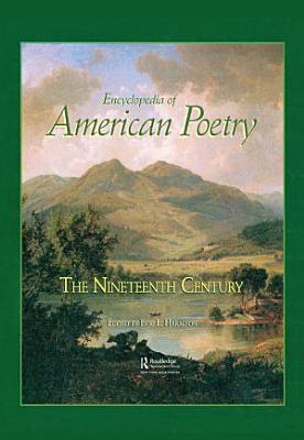 Encyclopedia of American Poetry  The Nineteenth Century