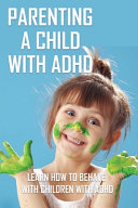 Parenting A Child With ADHD PDF