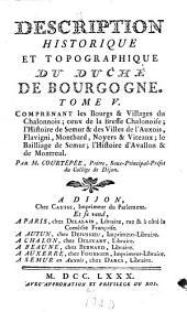 Description générale et particulière du duché de Bourgogne, précédé de l'abrégé historique de cette province: Volume5
