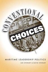 Conventional Choices?: Maritime Leadership Politics, 1971–2003