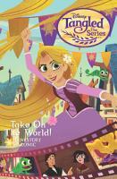 Disney Tangled  The Series  Take on the World Cinestory Comic PDF