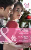 Unwrapping the Playboy   The Playboy s Gift  Unwrapping the Playboy  Matchmaking Mamas  Book 8    The Playboy s Gift  Mills   Boon Cherish  PDF